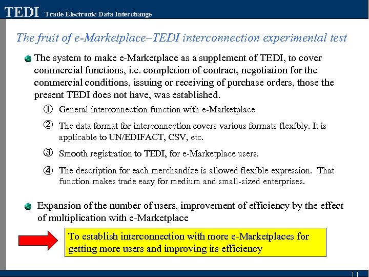 TEDI Trade Electronic Data Interchange The fruit of e-Marketplace–TEDI interconnection experimental test The system