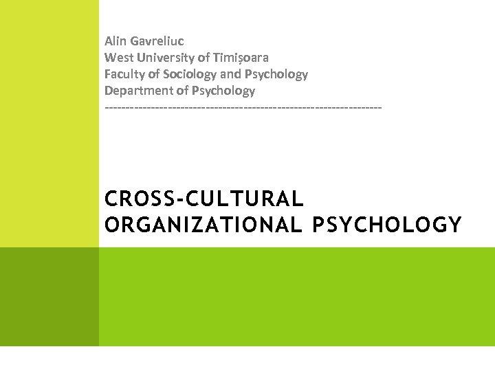 Alin Gavreliuc West University of Timișoara Faculty of Sociology and Psychology Department of Psychology