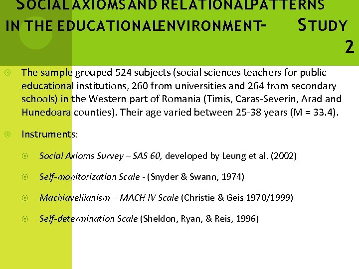S OCIAL AXIOMS AND RELATIONALPATTERNS IN THE EDUCATIONALENVIRONMENT– S TUDY 2 The sample grouped