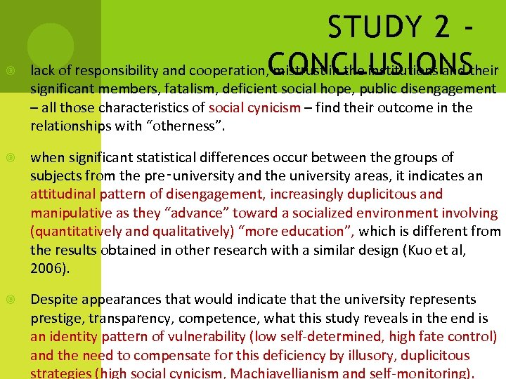 STUDY 2 lack of responsibility and cooperation, CONCLUSIONS mistrust in the institutions and