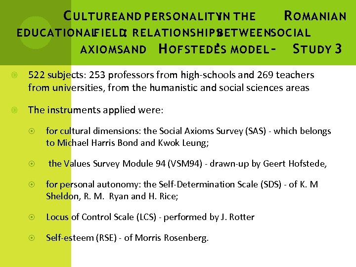 C ULTUREAND PERSONALITY THE IN R OMANIAN EDUCATIONAL FIELD RELATIONSHIPS : BETWEENSOCIAL AXIOMSAND H