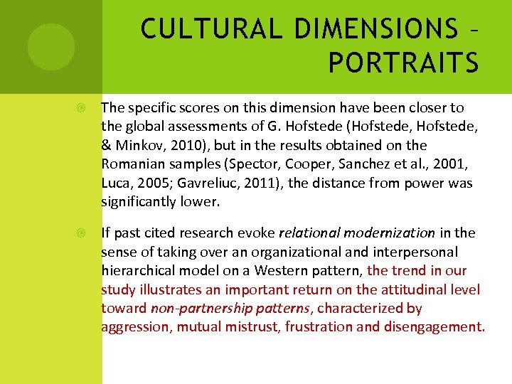 CULTURAL DIMENSIONS – PORTRAITS The specific scores on this dimension have been closer to
