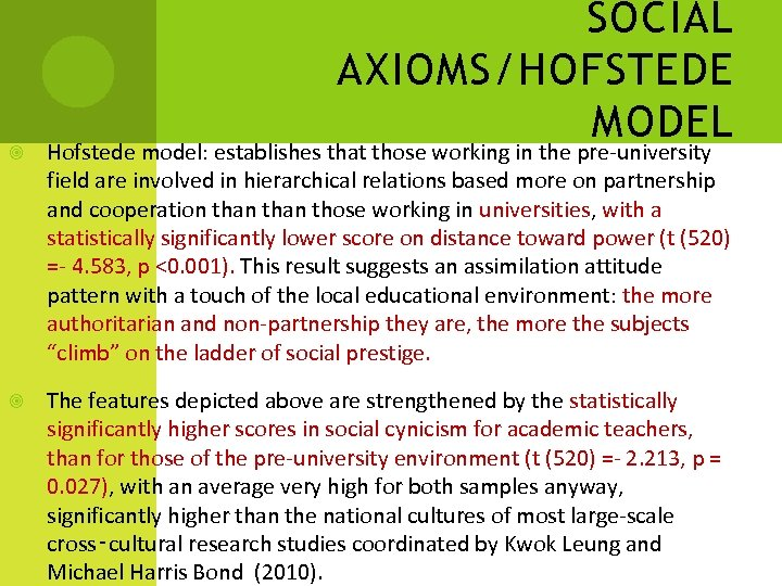 SOCIAL AXIOMS/HOFSTEDE MODEL Hofstede model: establishes that those working in the pre-university field are