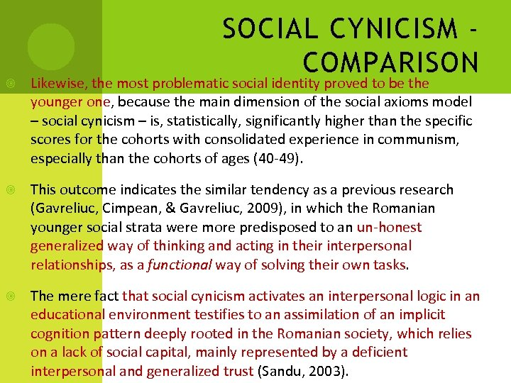 SOCIAL CYNICISM COMPARISON Likewise, the most problematic social identity proved to be the younger