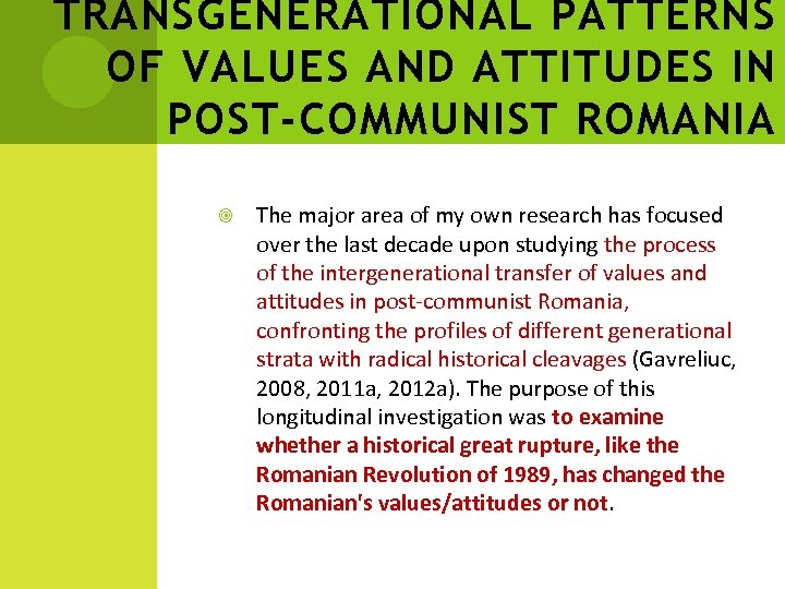 TRANSGENERATIONAL PATTERNS OF VALUES AND ATTITUDES IN POST-COMMUNIST ROMANIA The major area of my