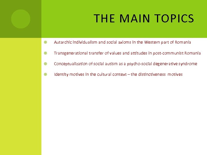 THE MAIN TOPICS Autarchic individualism and social axioms in the Western part of Romania
