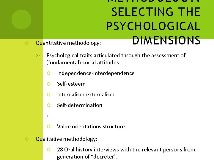Quantitative methodology: METHODOLOGY: SELECTING THE PSYCHOLOGICAL DIMENSIONS Psychological traits articulated through the assessment