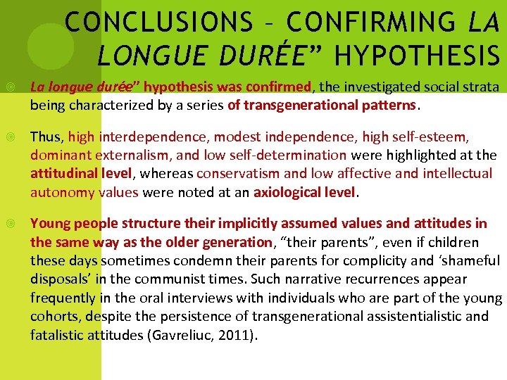 """CONCLUSIONS – CONFIRMING LA LONGUE DURÉE"""" HYPOTHESIS La longue durée"""" hypothesis was confirmed, the"""