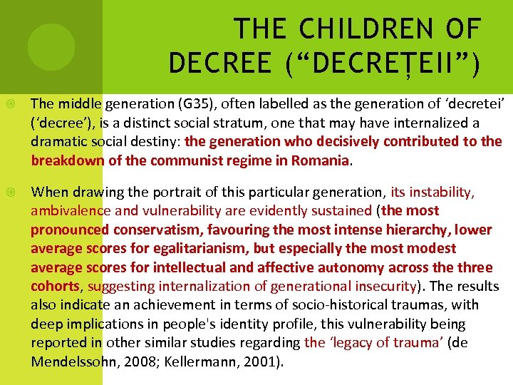 """THE CHILDREN OF DECREE (""""DECREȚEII"""") The middle generation (G 35), often labelled as the"""