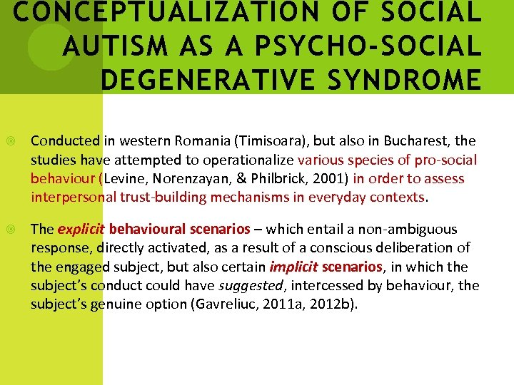 CONCEPTUALIZATION OF SOCIAL AUTISM AS A PSYCHO-SOCIAL DEGENERATIVE SYNDROME Conducted in western Romania (Timisoara),
