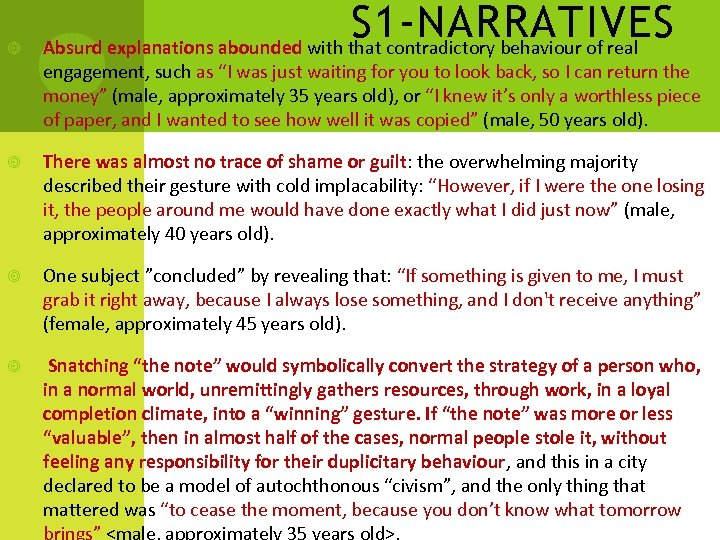 S 1 -NARRATIVES Absurd explanations abounded with that contradictory behaviour of real engagement,