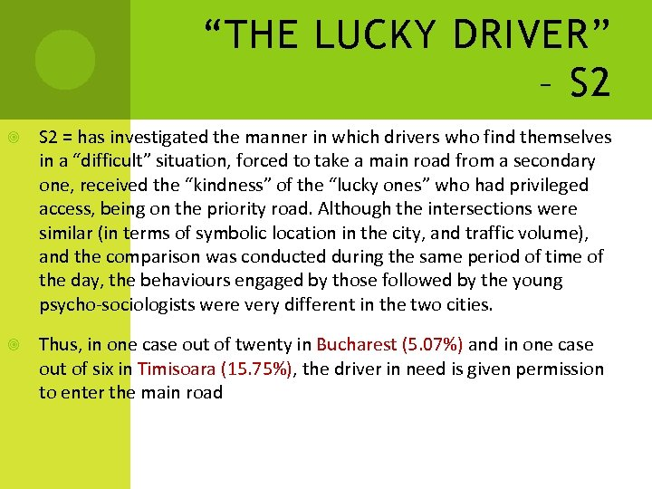 """THE LUCKY DRIVER"" – S 2 = has investigated the manner in which drivers"