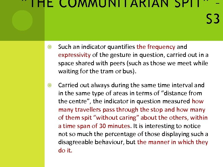"""THE COMMUNITARIAN SPIT"" – S 3 Such an indicator quantifies the frequency and expressivity"
