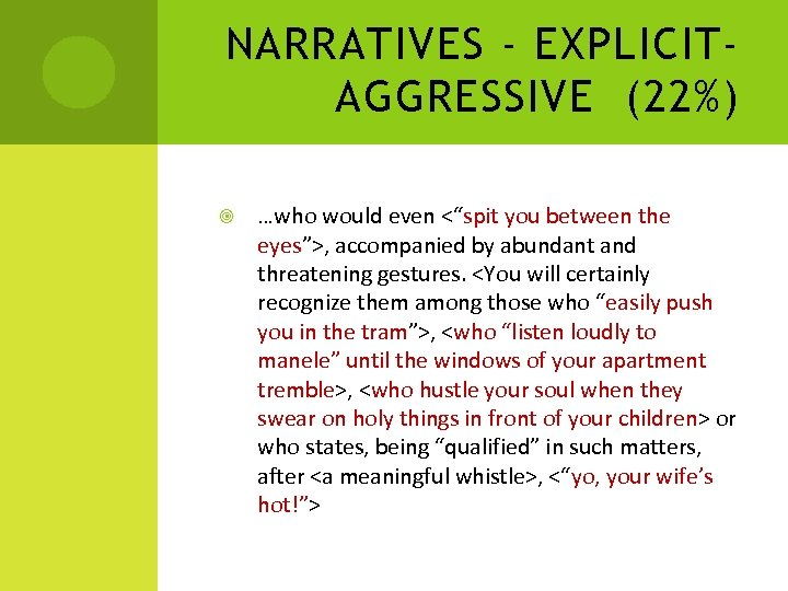 """NARRATIVES - EXPLICITAGGRESSIVE (22%) …who would even <""""spit you between the eyes"""">, accompanied by"""