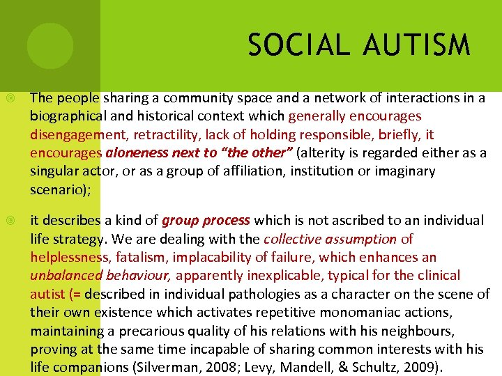 SOCIAL AUTISM The people sharing a community space and a network of interactions in