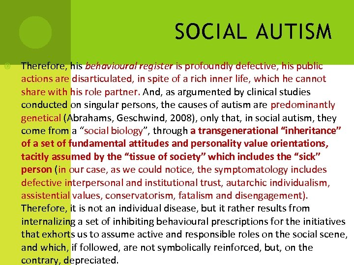 SOCIAL AUTISM Therefore, his behavioural register is profoundly defective, his public actions are disarticulated,