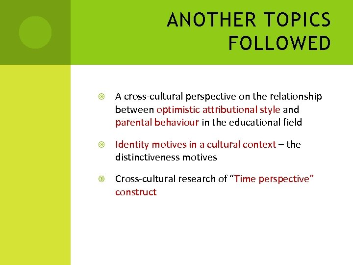 ANOTHER TOPICS FOLLOWED A cross-cultural perspective on the relationship between optimistic attributional style and