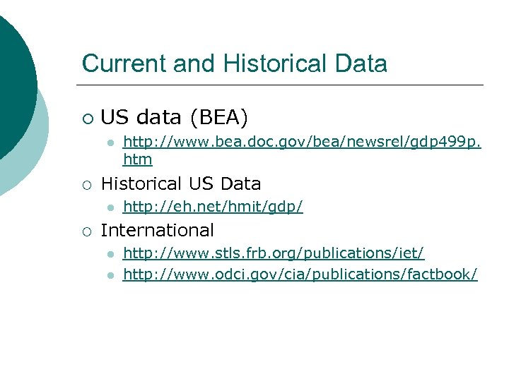 Current and Historical Data ¡ US data (BEA) l ¡ Historical US Data l