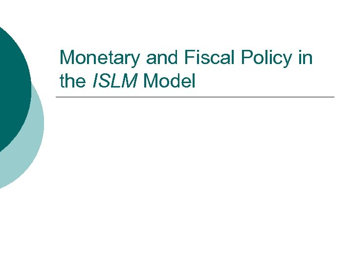 Monetary and Fiscal Policy in the ISLM Model