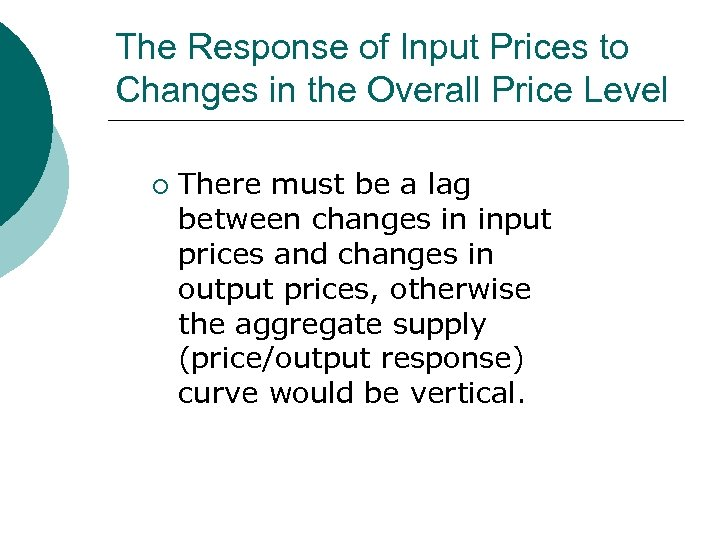 The Response of Input Prices to Changes in the Overall Price Level ¡ There