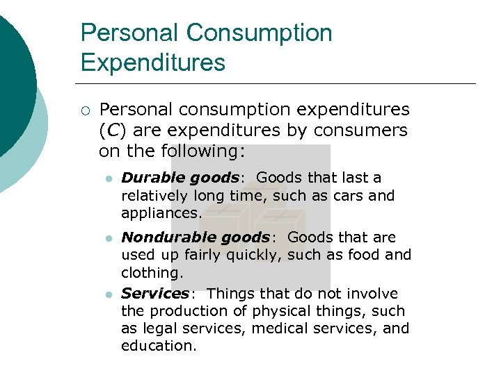 Personal Consumption Expenditures ¡ Personal consumption expenditures (C) are expenditures by consumers on the