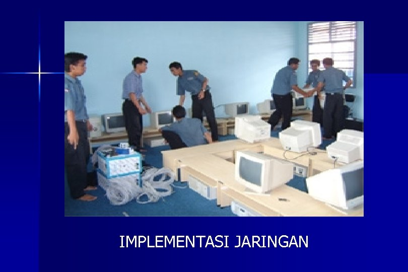 IMPLEMENTASI JARINGAN