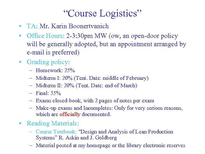 """Course Logistics"" • TA: Mr. Karin Boonertvanich • Office Hours: 2 -3: 30 pm"