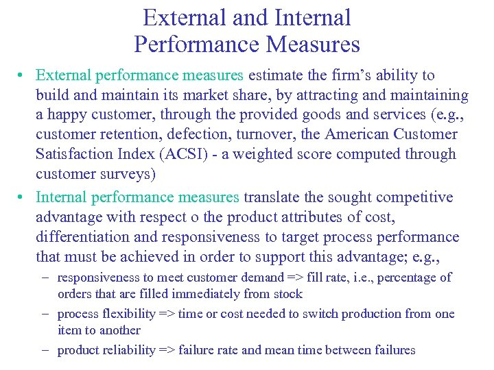 External and Internal Performance Measures • External performance measures estimate the firm's ability to