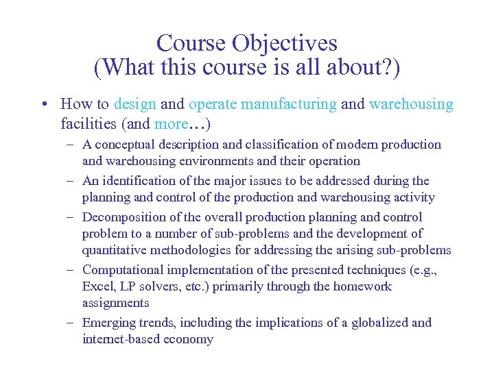 Course Objectives (What this course is all about? ) • How to design and