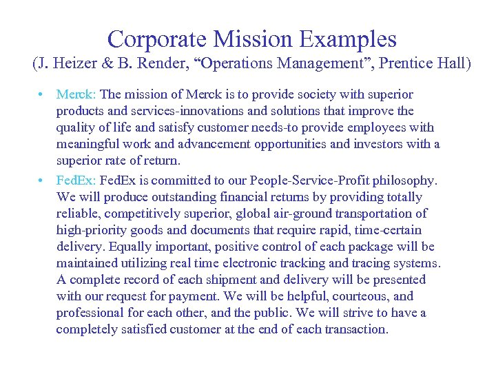 """Corporate Mission Examples (J. Heizer & B. Render, """"Operations Management"""", Prentice Hall) • Merck:"""