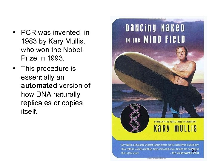 • PCR was invented in 1983 by Kary Mullis, who won the Nobel