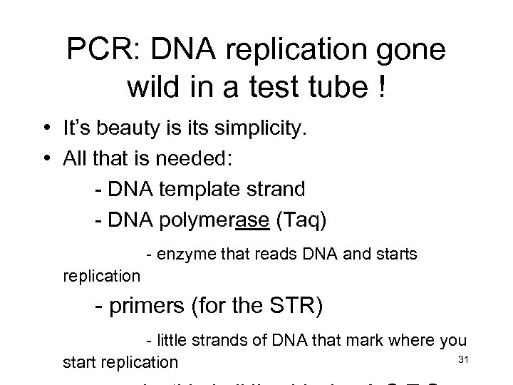 PCR: DNA replication gone wild in a test tube ! • It's beauty is