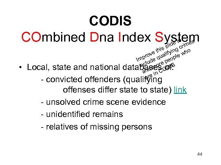CODIS COmbined Dna Index System to de rimes li s c his fying ho