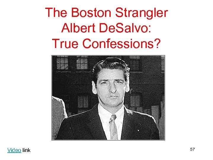 The Boston Strangler Albert De. Salvo: True Confessions? Video link 57