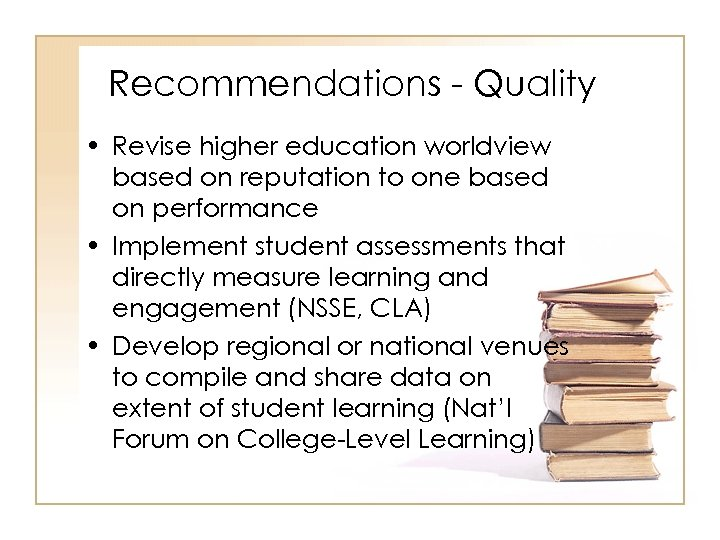 Recommendations - Quality • Revise higher education worldview based on reputation to one based