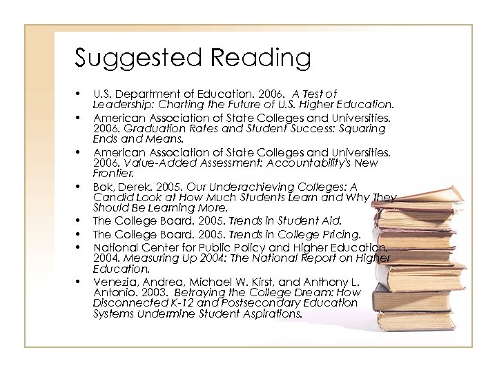 Suggested Reading • • U. S. Department of Education. 2006. A Test of Leadership: