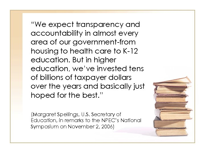 """""""We expect transparency and accountability in almost every area of our government-from housing to"""