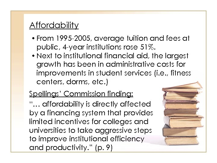 Affordability • From 1995 -2005, average tuition and fees at public, 4 -year institutions