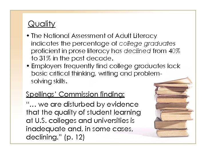 Quality • The National Assessment of Adult Literacy indicates the percentage of college graduates