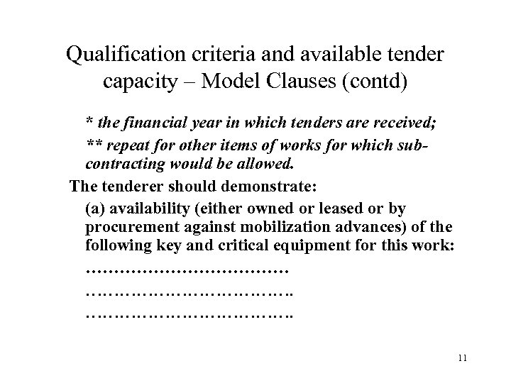Qualification criteria and available tender capacity – Model Clauses (contd) * the financial year