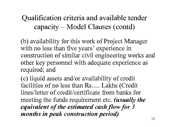 Qualification criteria and available tender capacity – Model Clauses (contd) (b) availability for this