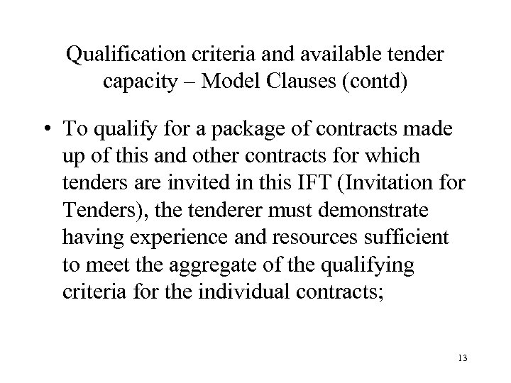 Qualification criteria and available tender capacity – Model Clauses (contd) • To qualify for