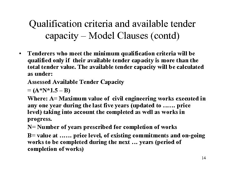 Qualification criteria and available tender capacity – Model Clauses (contd) • Tenderers who meet
