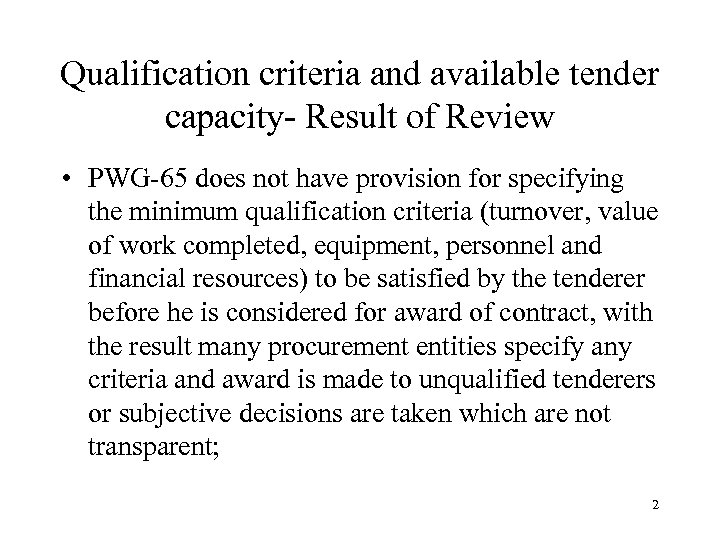 Qualification criteria and available tender capacity- Result of Review • PWG-65 does not have