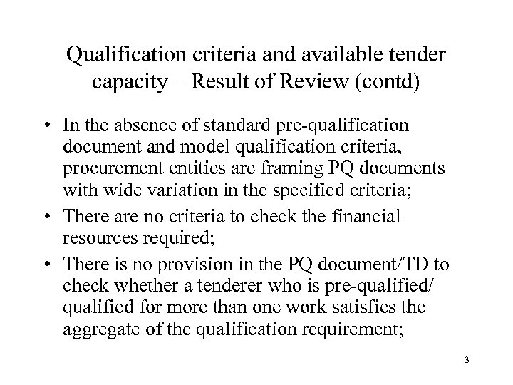 Qualification criteria and available tender capacity – Result of Review (contd) • In the