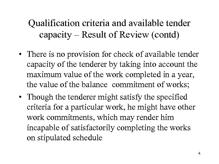 Qualification criteria and available tender capacity – Result of Review (contd) • There is