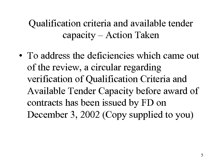 Qualification criteria and available tender capacity – Action Taken • To address the deficiencies