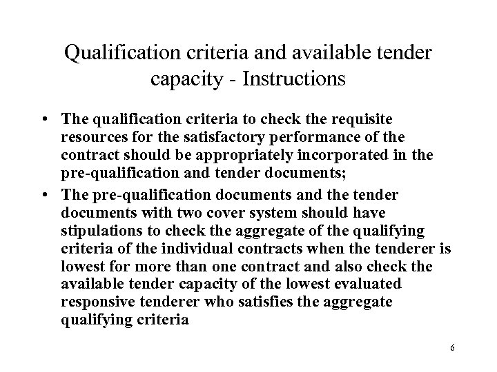 Qualification criteria and available tender capacity - Instructions • The qualification criteria to check