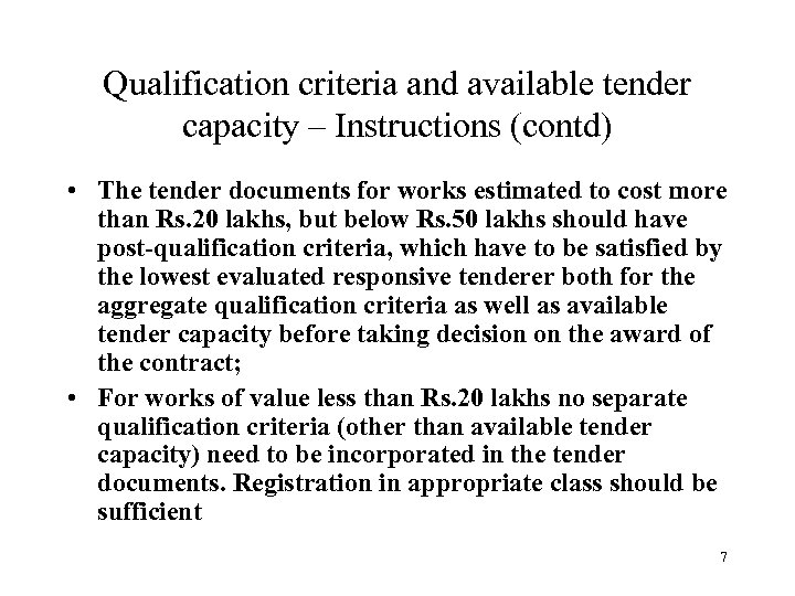 Qualification criteria and available tender capacity – Instructions (contd) • The tender documents for