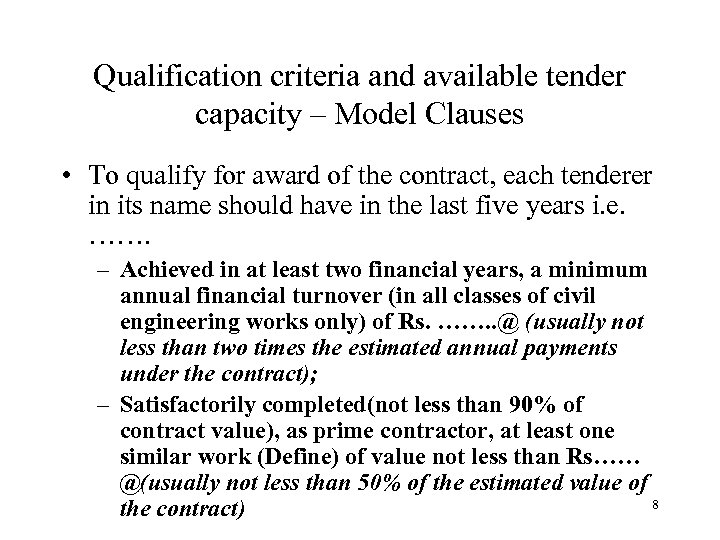 Qualification criteria and available tender capacity – Model Clauses • To qualify for award